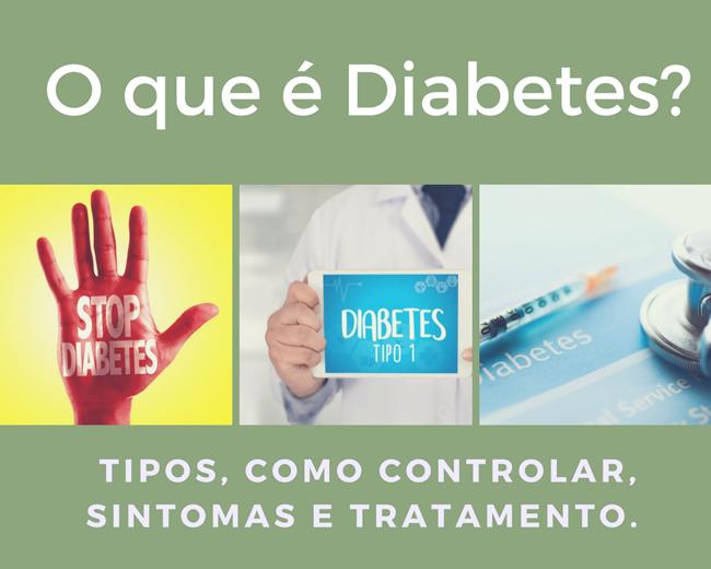 o que é Diabetes? quais os tipos, como controlar, sintomas e tratamento