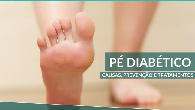 Pé diabético - causas, prevenção e tratamento