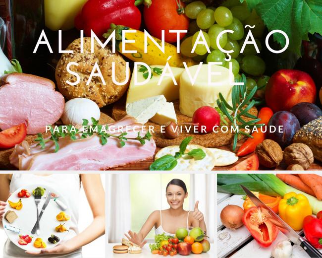 Alimentação Saudável para Emagrecer e Viver com Saúde