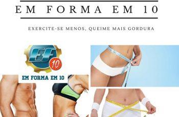 Em Forma em 10: Exercite-se Menos, Queime Mais Gordura