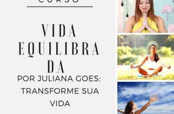 Curso Vida Equilibrada por Juliana Goes