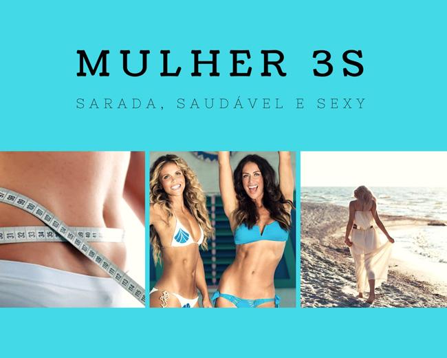 Mulher 3S - Sarada, Saudável e Sex