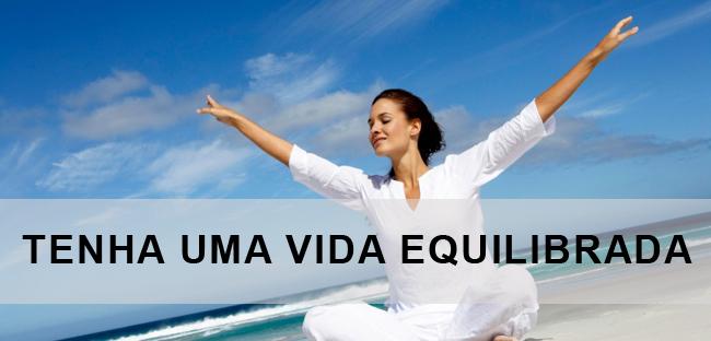 Transforme Sua Vida, tenha uma vida equilibrada!!